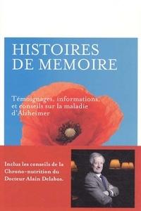 Florence Pasquier et Sabine Henry - Histoires de mémoires - Témoignages, informations, et conseils sur la maladie d'Alzheimer.