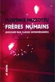 Florence Pazzottu - Frères numains - Discours aux classes intermédiaires.