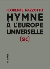 Florence Pazzottu - Hymne à l'Europe universelle (sic).