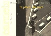 Florence Pazzottu et Giney Ayme - La place du sujet.