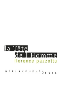 Florence Pazzottu - La tête de l'homme.