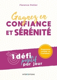 Florence Peltier - Gagnez en confiance et sérénité - 1 défi positif par jour.