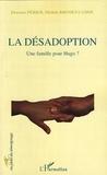 Florence Périer et Michèle Bromet-Camou - La désadoption - Une famille pour Hugo ?.