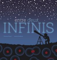 Florence Pinaud et Jeanne Detallante - Entre deux infinis.