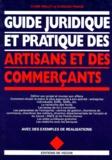 Florence Pinaud et Corinne Mallet - Guide juridique et pratique des artisans et des commerçants.