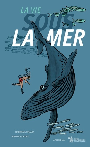 Florence Pinaud et Walter Glassof - La vie sous la mer.
