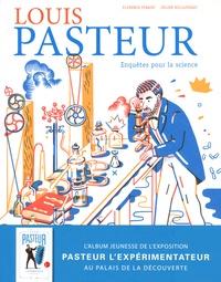 Florence Pinaud et Julien Billaudeau - Louis Pasteur - Enquêtes pour la science.