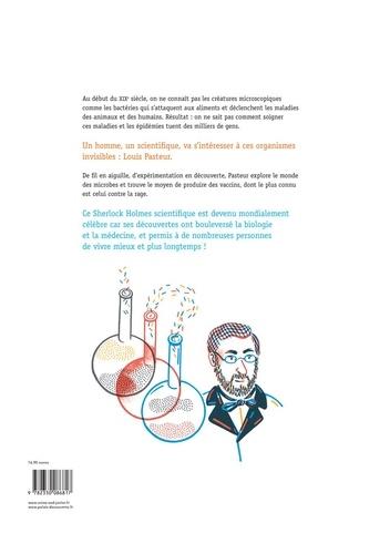 Louis Pasteur. Enquêtes pour la science