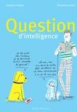 Florence Pinaud et Séverine Assous - Question d'intelligence.