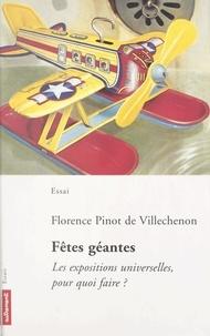 Florence Pinot de Villechenon et Jean-Louis Cohen - Fêtes géantes - Les expositions universelles, pour quoi faire ?.