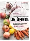 Florence Piquet - Les aliments qui préviennent l'ostéoporose - Toutes les clés pour rétablir l'équilibre acide-base + 50 recettes faciles.