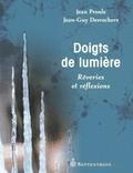 Florence Piron et Jean-Guy Desrochers - Doigts de lumière - Rêveries et réflexions.