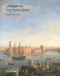Florence Pizzorni-Itié - L'Histoire du fort Saint-Jean.