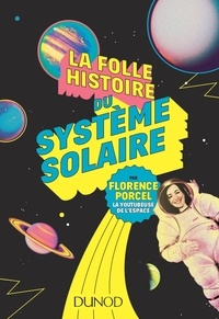Florence Porcel - La folle histoire du système solaire.