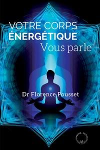 Florence Pousset - Votre corps énergétique vous parle - Médecine complémentaire et bioélectronique.