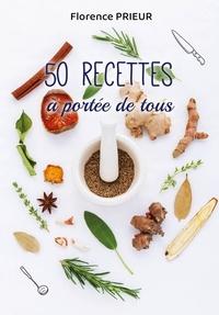 Florence Prieur - 50 recettes à portée de tous (40356).