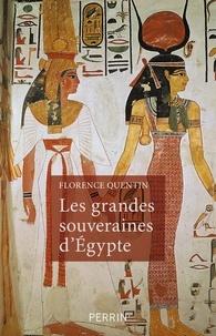 Florence Quentin - Les grandes souveraines d'Egypte.