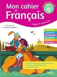 Florence Randanne - Francais 4e Langue et expression Mon cahier de français.