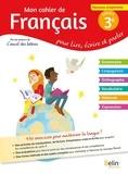 Florence Randanne - Mon cahier de français 3e cycle 4 - Pour lire, écrire, parler.