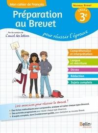 Florence Randanne - Mon cahier de français 3e - Préparation au brevet pour réussir l'épreuve.