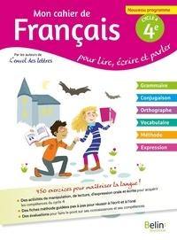Florence Randanne - Mon cahier de français 4e cycle 4 - Pour lire, écrire, parler.