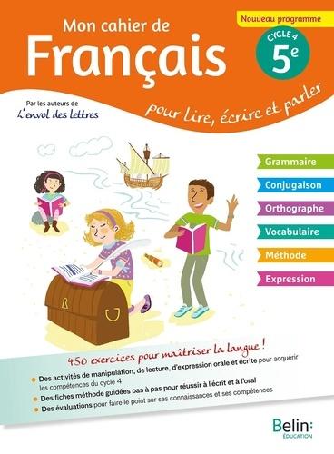 Mon Cahier De Francais 5e Cycle 4 Pour Lire Ecrire Parler Grand Format