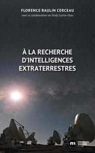 Florence Raulin Cerceau - A la recherche d'intelligence extraterrestre.