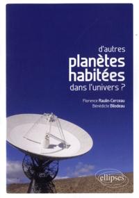 Florence Raulin-Cerceau - D'autres planètes habitées dans l'Univers ?.