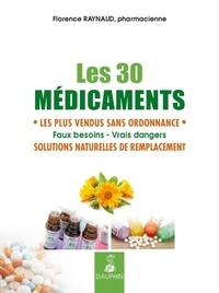 Florence Raynaud - Les 30 médicaments les plus vendus sans ordonnance - Solutions naturelles de remplacement.