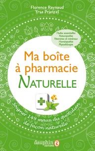 Florence Raynaud et Yrsa Prietzel - Ma boîte à pharmacie naturelle - Soigner 149 maux du quotidien de façon naturelle.