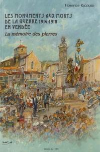 Florence Regourd - Les monuments aux morts de la guerre 1914-1918 en Vendée - La mémoire des pierres.