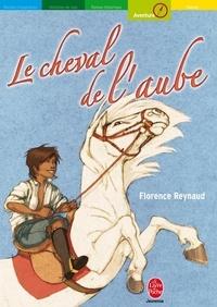 Florence Reynaud - Le cheval de l'Aube.