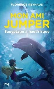 Florence Reynaud - Mon ami Jumper Tome 1 : Sauvetage à haut risque.