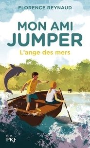 Florence Reynaud - Mon ami Jumper Tome 2 : L'ange des mers.