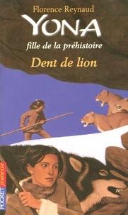 Florence Reynaud - Yona fille de la préhistoire Tome 2 : Dent de lion.