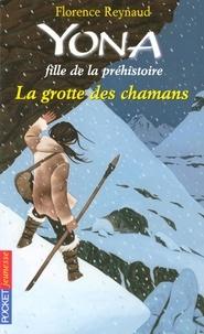 Florence Reynaud - Yona fille de la préhistoire Tome 3 : La grotte des chamans.