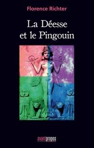 Florence Richter - La déesse et le Pingouin - Conte philosophique.