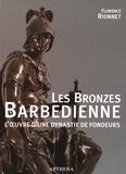 Florence Rionnet - Les Bronzes Barbedienne - L'oeuvre d'une dynastie de fondeurs (1834-1954).