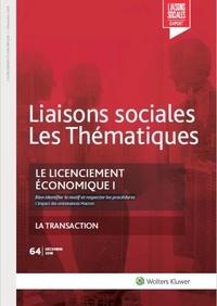 Florence Riquoir et Rémy Favre - Le licenciement économique I - n°64 - Décembre 2018 - Bien identifier le motif et respecter les procédures. L'impact des ordonnances Macron - La transaction.