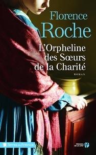 Florence Roche - L'orpheline des soeurs de la charité.