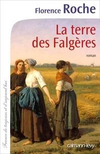 Florence Roche - La terre des Falgères.