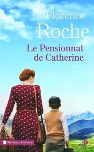 Best-sellers gratuits à télécharger Le pensionnat de Catherine (French Edition) par Florence Roche 9782258145016 PDB RTF