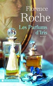 Les parfums d'Iris - Florence Roche pdf epub