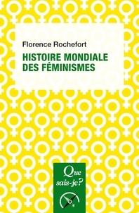 Florence Rochefort - Histoire mondiale des féminismes.