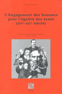Florence Rochefort et Eliane Viennot - L'Engagement des hommes pour l'égalité des sexes (XIVe-XXIe siècle).