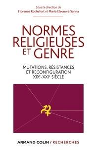 Florence Rochefort et Maria Eleonora Sanna - Normes religieuses et genre - Mutations, résistances et reconfiguration XIXe-XXIe siècle.