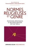 Florence Rochefort et Maria Eleonora Sanna - Normes religieuses et genre.