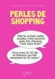 Florence Roman et Françoise Baroni - Humour français  : Perles de shopping.
