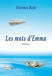 Florence Roth - Les mots d'Emma.