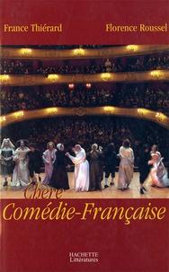 Florence Roussel et France Thiérard - Chère Comédie Française.